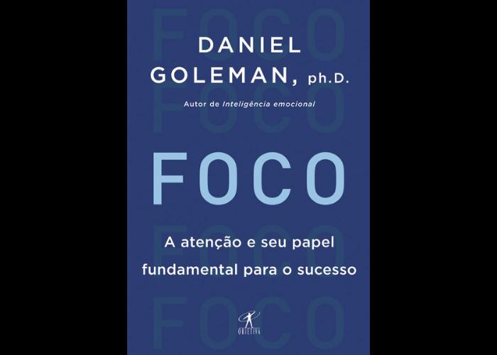 """""""Foco: A Atenção e seu Papel Fundamental para o Sucesso"""" - Daniel Goleman defende que a atenção funciona como um músculo, ou seja, se for exercitada, ela se fortalece. No livro, ele aborda como ter foco é essencial para os seres humanos terem um rendimento em suas tarefas, como estudos, negócios e esportes, por exemplo. (Foto: Divulgação)"""