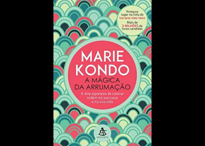 """""""A Mágica da Arrumação"""" - O livro é um fenômeno mundial! Marie Kondo é a criadora de um método para organização da casa, que é simples e poderoso. Ela conquistou fãs no mundo todo com a proposta de que os objetos precisam ser tratados com respeito e carinho. (Foto: Divulgação)"""