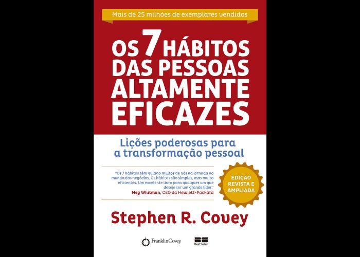 """""""Os 7 Hábitos das Pessoas Altamente Eficazes"""" - É uma abordagem holística sobre as pessoas eficazes, que possuem soluções de problemas pessoas e profissionais baseada em 7 conceitos. O autor também fala da importância de um planejamento semanal e ensina por meio de reflexões e dicas práticas. (Foto: Divulgação)"""