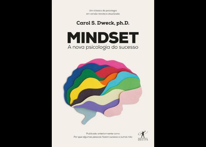 """""""Mindset: A Nova Psicologia do Sucesso"""" - O livro foi um grande sucesso em 2020 e permanece essencial em 2021! Escrito por Carol S. Dweck, ph.D., professora de psicologia na Universidade Stanford, o título apresenta como o """"mindset"""", que é a atitude mental com que encaramos a vida, é essencial para o sucesso. (Foto: Divulgação)"""
