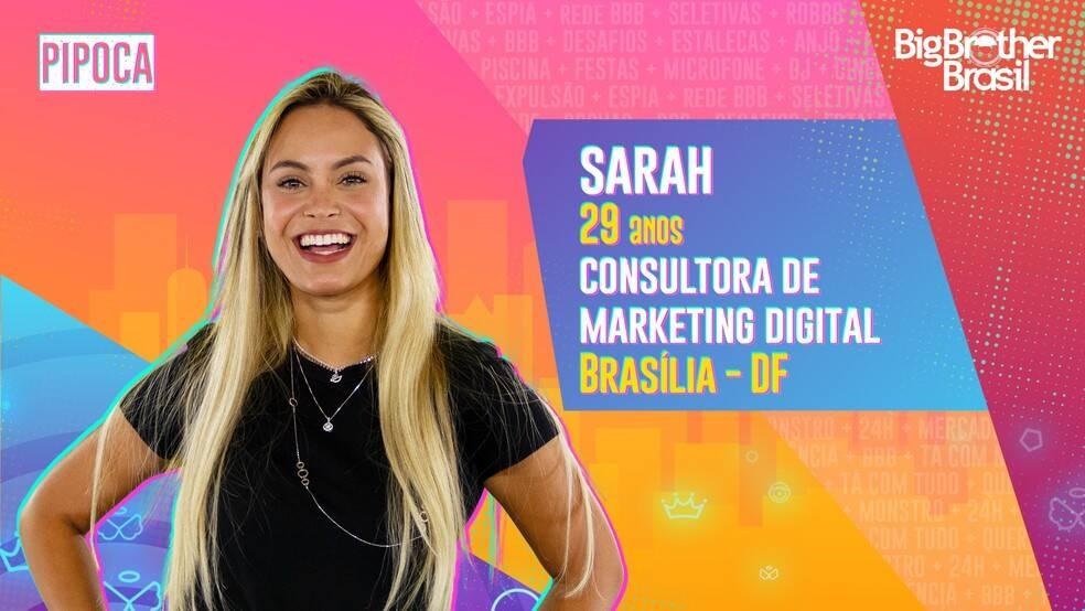 Sarah - Consultora de marketing digital, 29 anos, natural de Brasília. Sarah já morou em Los Angeles e trabalhou em várias funções: motorista de aplicativo, babá, figuração em TV e até mesmo assessora de alguns influencers. Ela é do grupo Pipoca. (Foto: Globo)